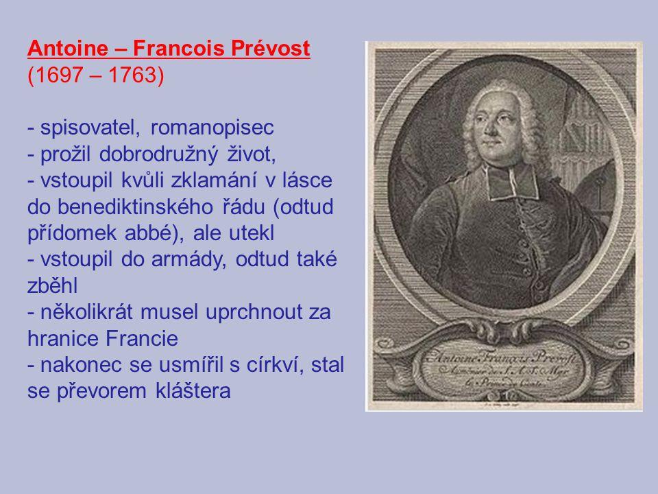 Antoine – Francois Prévost (1697 – 1763) - spisovatel, romanopisec