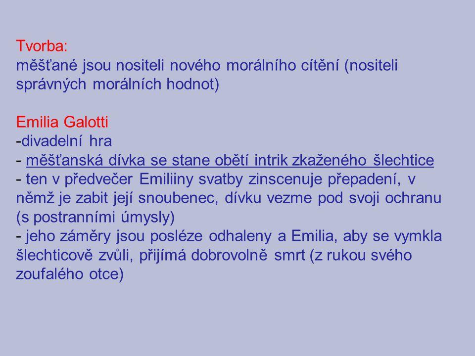 Tvorba: měšťané jsou nositeli nového morálního cítění (nositeli správných morálních hodnot) Emilia Galotti.