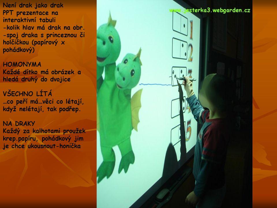 Není drak jako drak PPT prezentace na interaktivní tabuli. -kolik hlav má drak na obr. -spoj draka s princeznou či holčičkou (papírový x pohádkový)