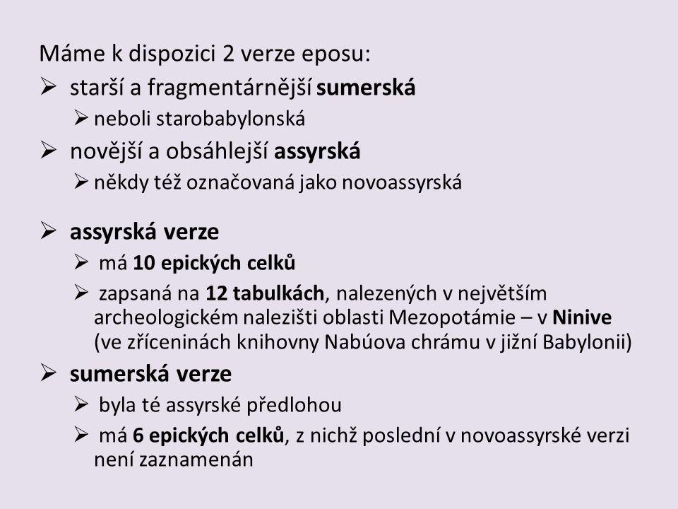 Máme k dispozici 2 verze eposu: starší a fragmentárnější sumerská