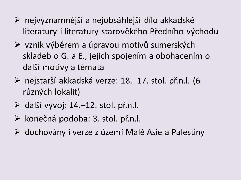 nejvýznamnější a nejobsáhlejší dílo akkadské literatury i literatury starověkého Předního východu