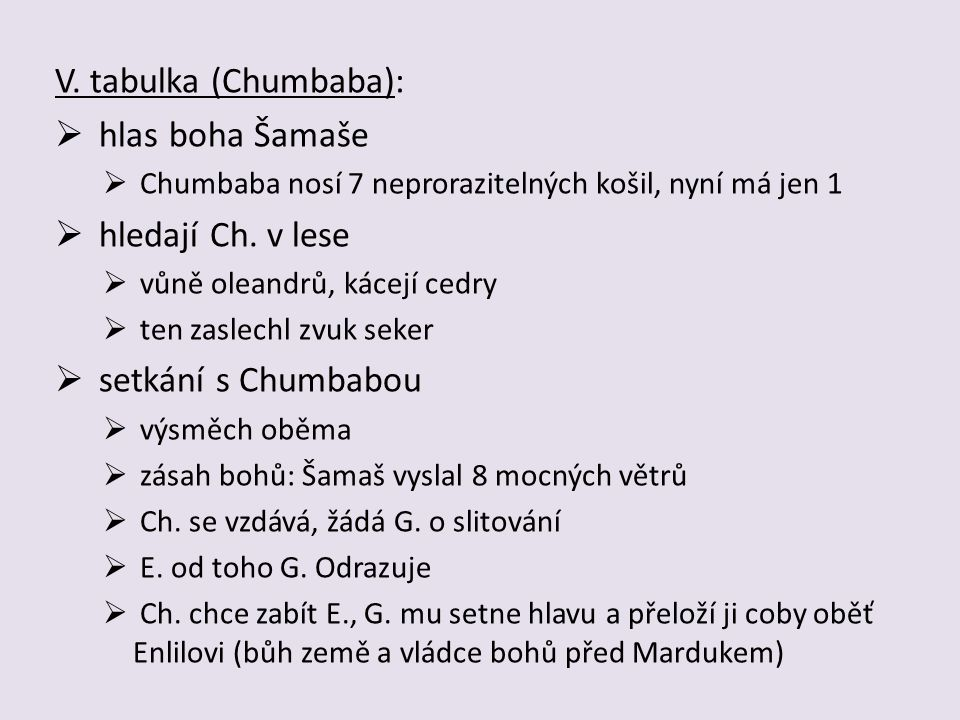 V. tabulka (Chumbaba): hlas boha Šamaše hledají Ch. v lese