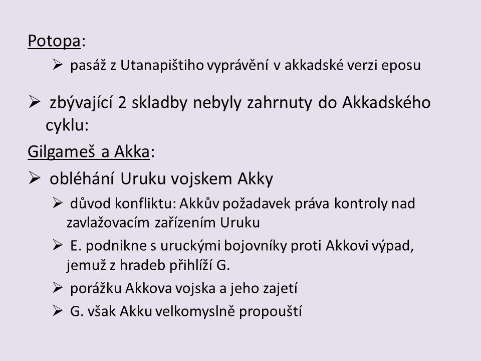 zbývající 2 skladby nebyly zahrnuty do Akkadského cyklu: