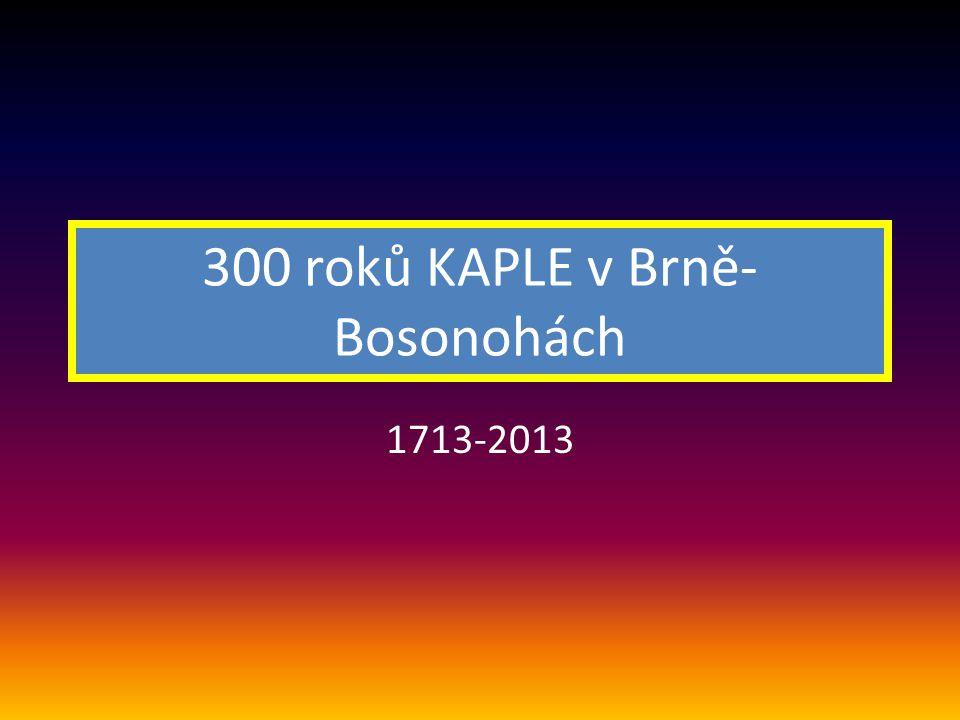 300 roků KAPLE v Brně-Bosonohách