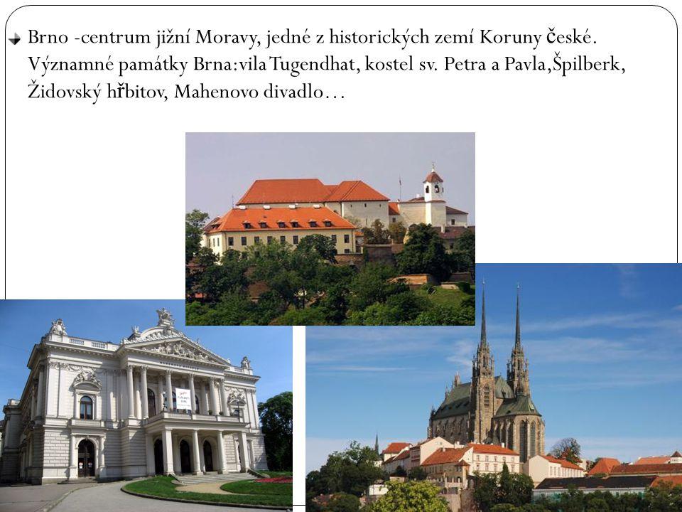Brno -centrum jižní Moravy, jedné z historických zemí Koruny české