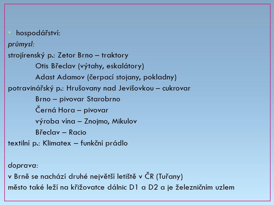 hospodářství: průmysl: strojírenský p.: Zetor Brno – traktory. Otis Břeclav (výtahy, eskalátory) Adast Adamov (čerpací stojany, pokladny)