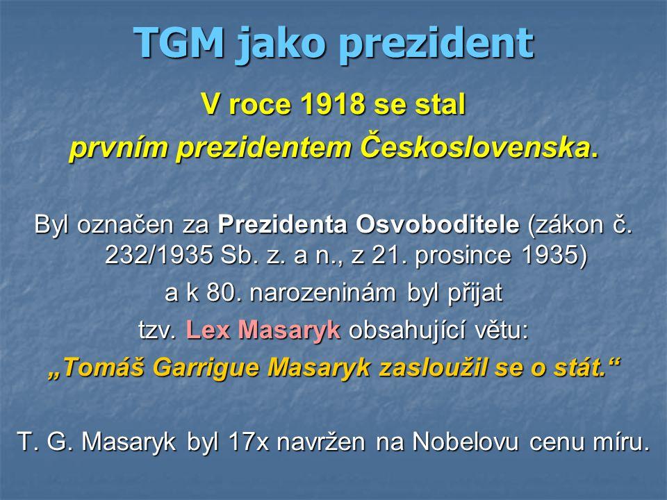 """""""Tomáš Garrigue Masaryk zasloužil se o stát."""