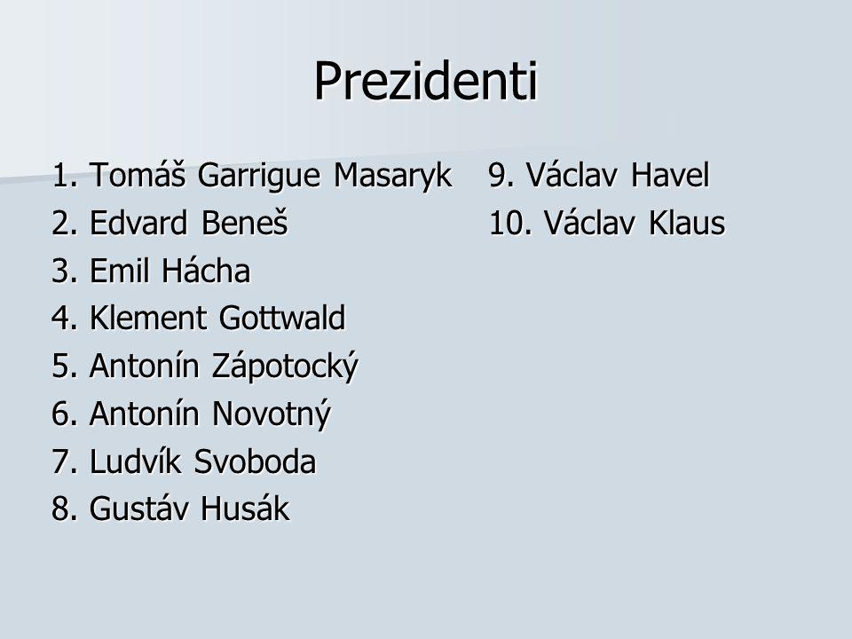 Prezidenti 1. Tomáš Garrigue Masaryk 9. Václav Havel