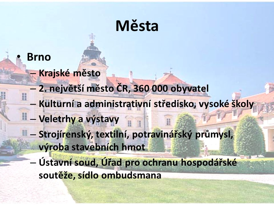 Města Brno Krajské město 2. největší město ČR, 360 000 obyvatel