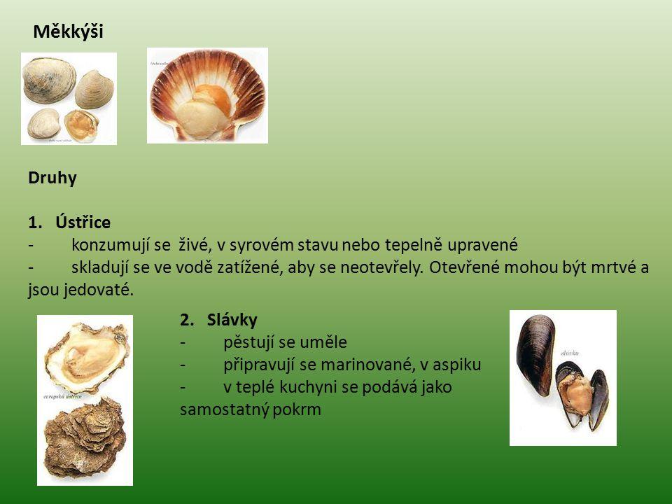 Měkkýši Druhy. 1. Ústřice. - konzumují se živé, v syrovém stavu nebo tepelně upravené.