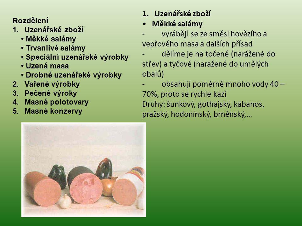- vyrábějí se ze směsi hovězího a vepřového masa a dalších přísad