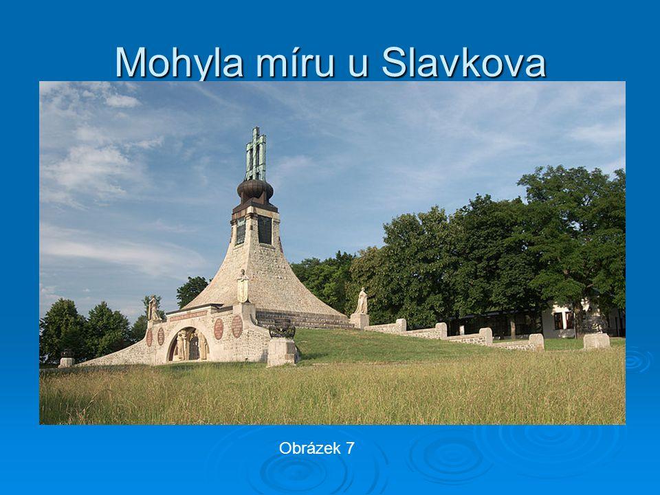 Mohyla míru u Slavkova Obrázek 7