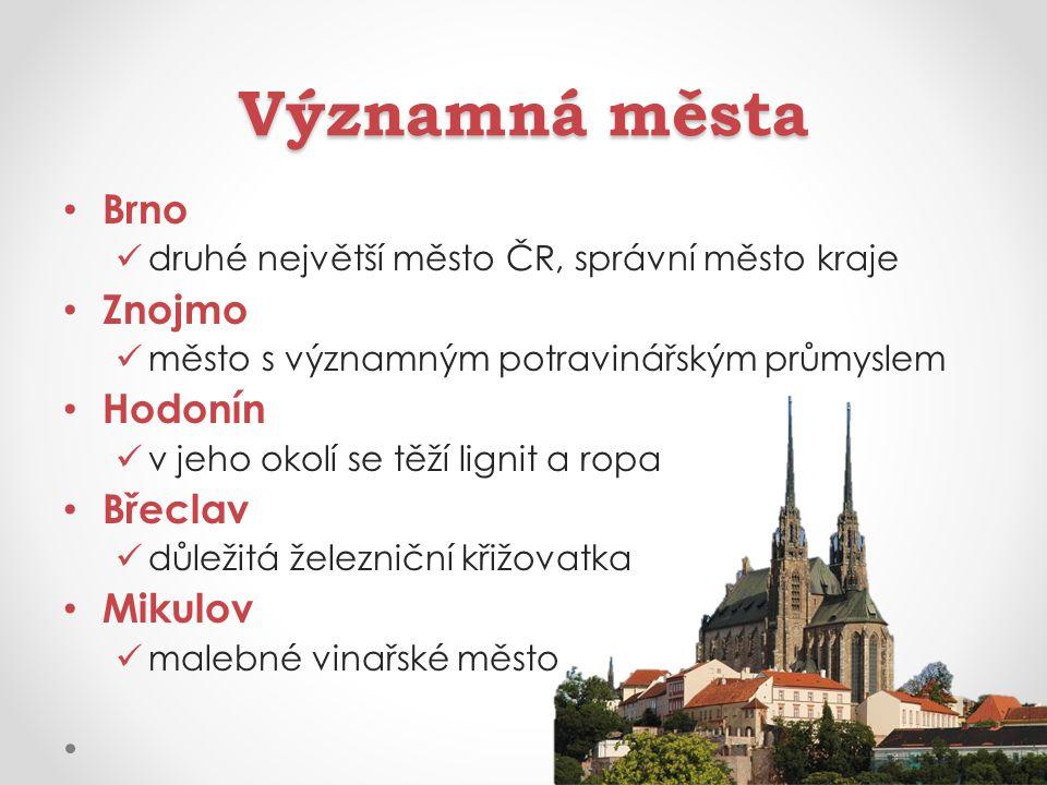 Významná města Brno Znojmo Hodonín Břeclav Mikulov
