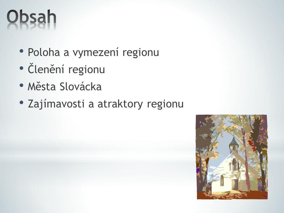 Obsah Poloha a vymezení regionu Členění regionu Města Slovácka
