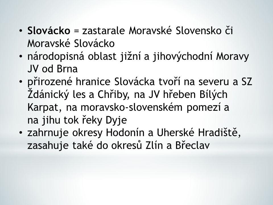 Slovácko = zastarale Moravské Slovensko či Moravské Slovácko