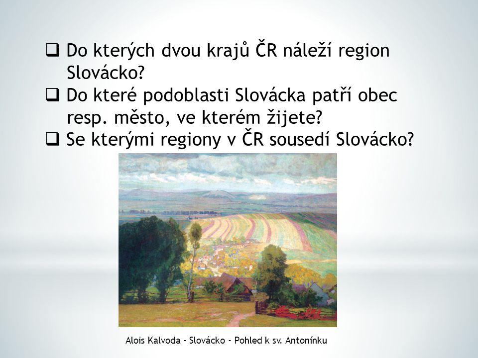 Do kterých dvou krajů ČR náleží region Slovácko