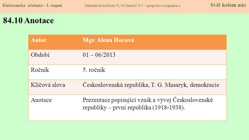 84.10 Anotace Autor Mgr. Alena Horová Období 01 – 06/2013 Ročník