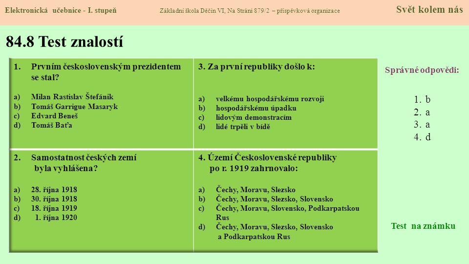 84.8 Test znalostí b a d Prvním československým prezidentem se stal