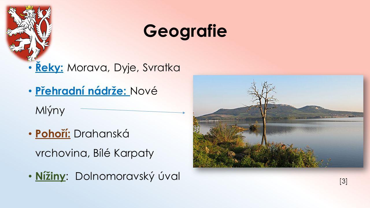 Geografie Řeky: Morava, Dyje, Svratka Přehradní nádrže: Nové Mlýny