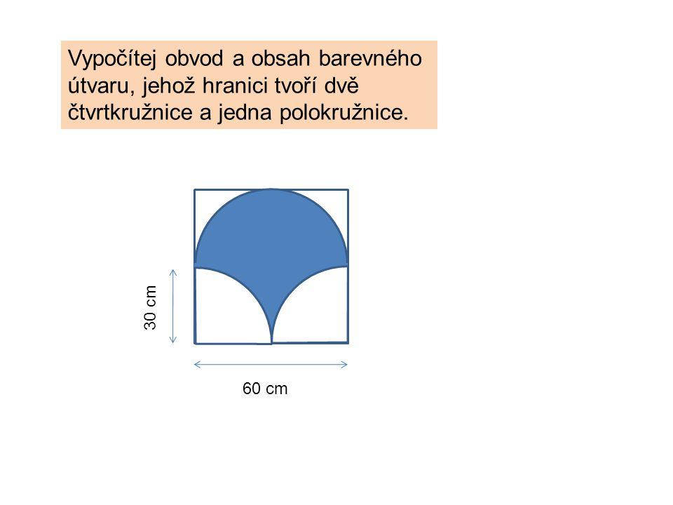 Vypočítej obvod a obsah barevného útvaru, jehož hranici tvoří dvě čtvrtkružnice a jedna polokružnice.