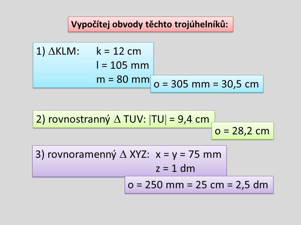 2) rovnostranný  TUV: TU = 9,4 cm o = 28,2 cm