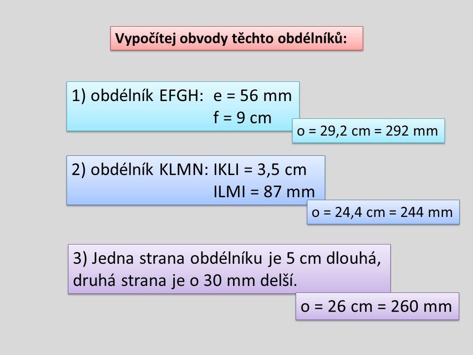 2) obdélník KLMN: IKLI = 3,5 cm ILMI = 87 mm