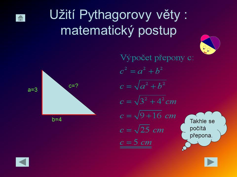 Užití Pythagorovy věty : matematický postup