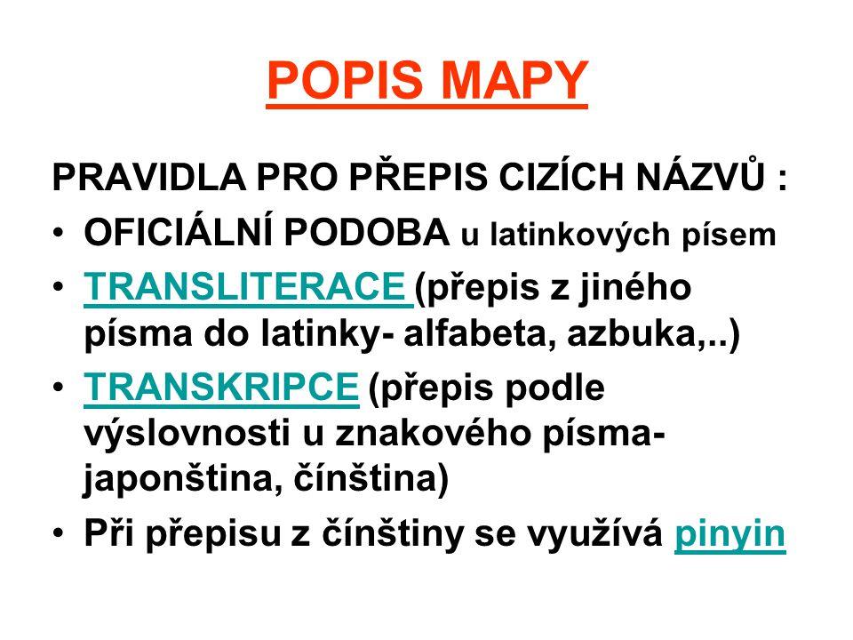 POPIS MAPY PRAVIDLA PRO PŘEPIS CIZÍCH NÁZVŮ :