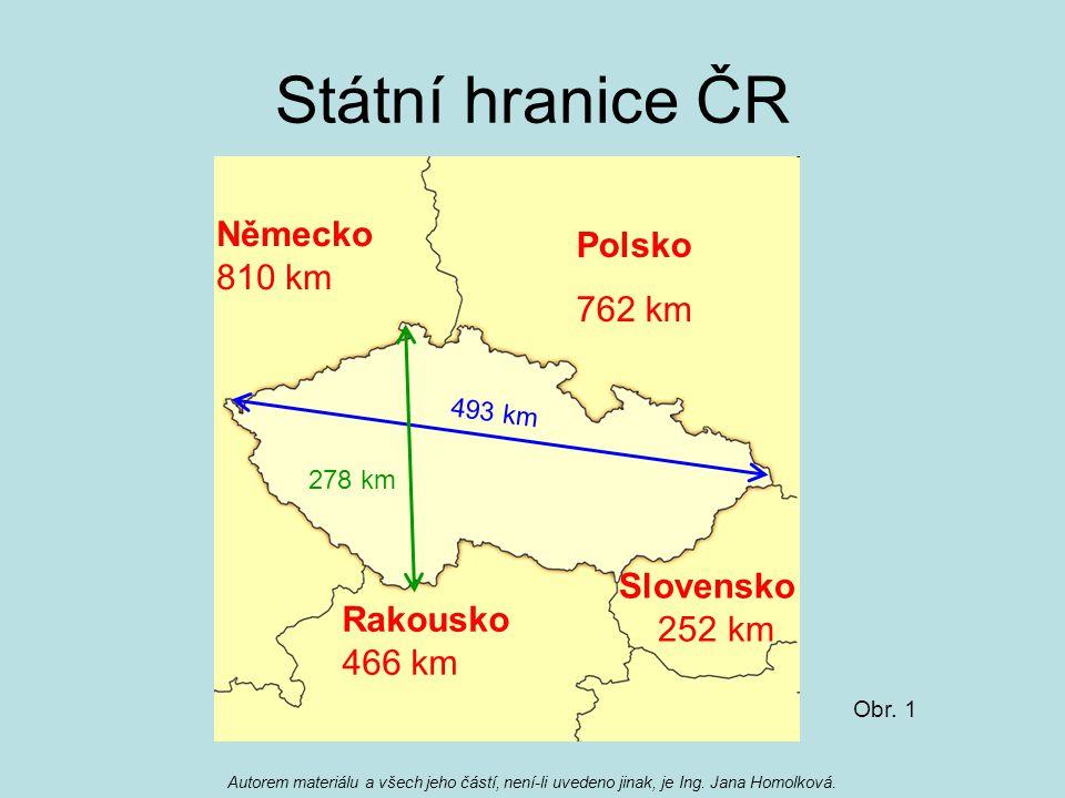 Státní hranice ČR Německo Polsko 810 km 762 km Slovensko 252 km