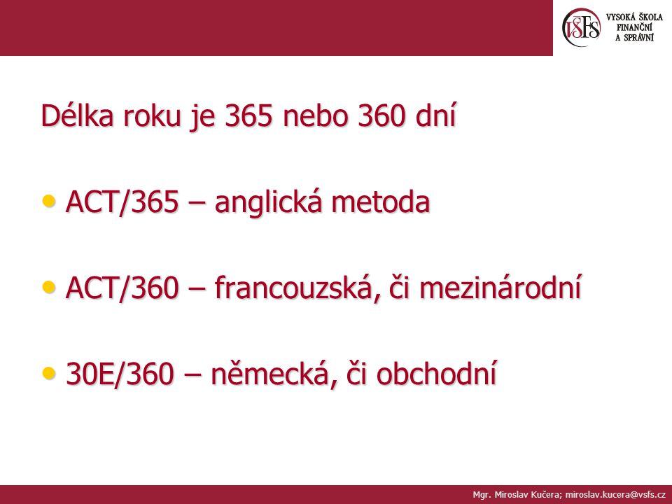 ACT/360 – francouzská, či mezinárodní 30E/360 – německá, či obchodní