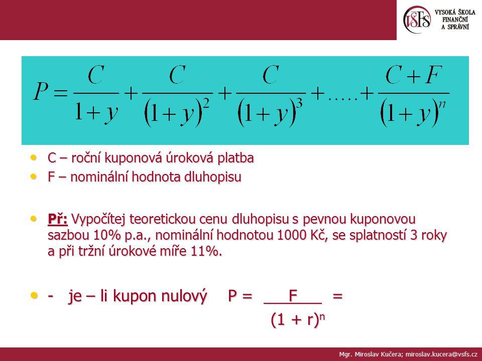 - je – li kupon nulový P = F = (1 + r)n