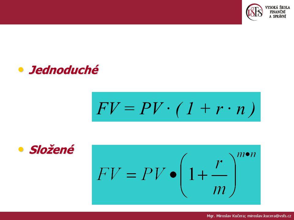 FV = PV · ( 1 + r · n ) Jednoduché Složené