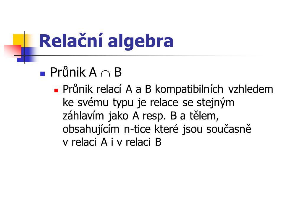 Relační algebra Průnik A  B
