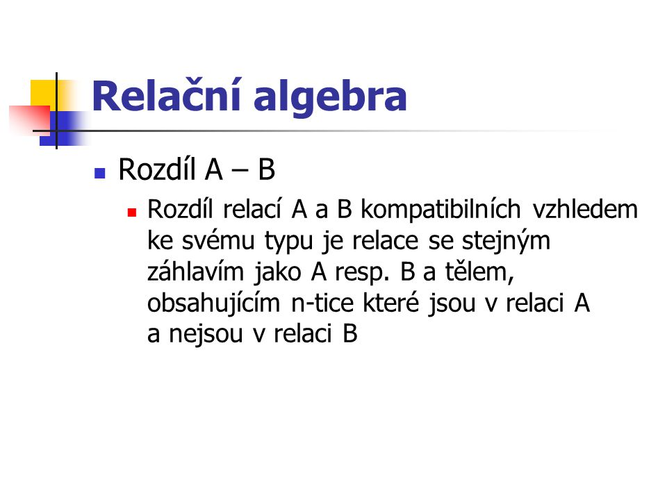 Relační algebra Rozdíl A – B