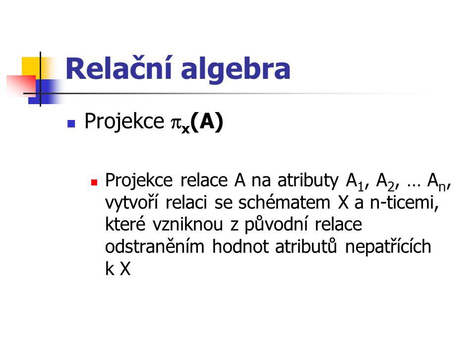 Relační algebra Projekce x(A)
