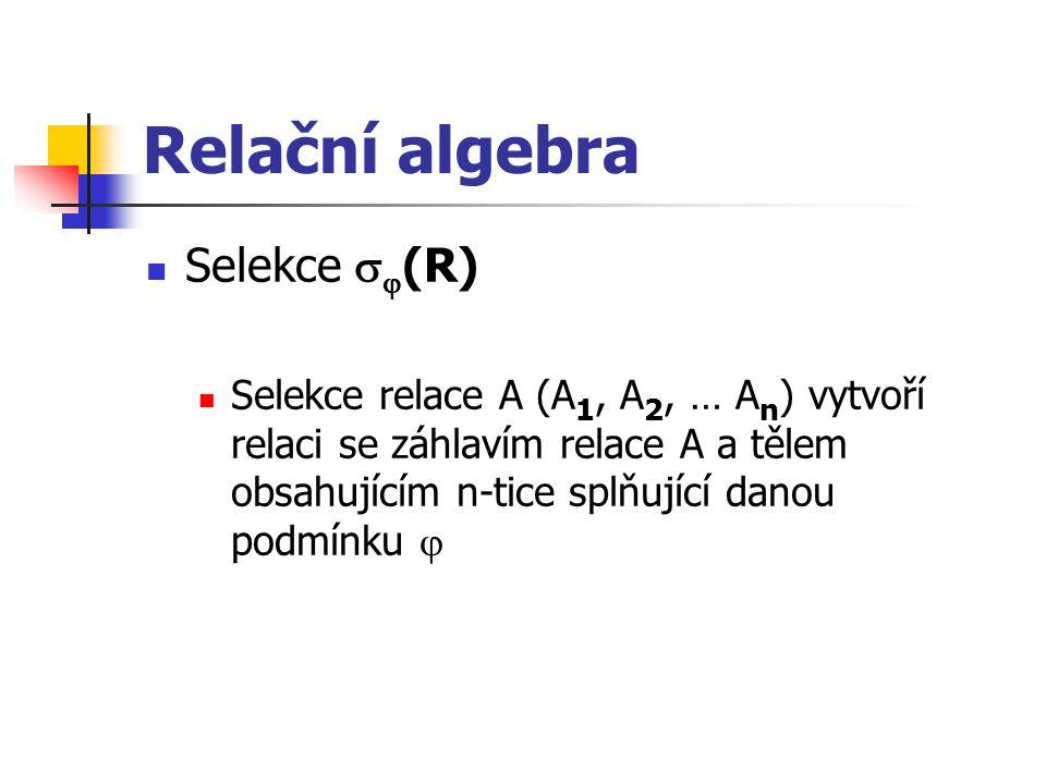 Relační algebra Selekce (R)