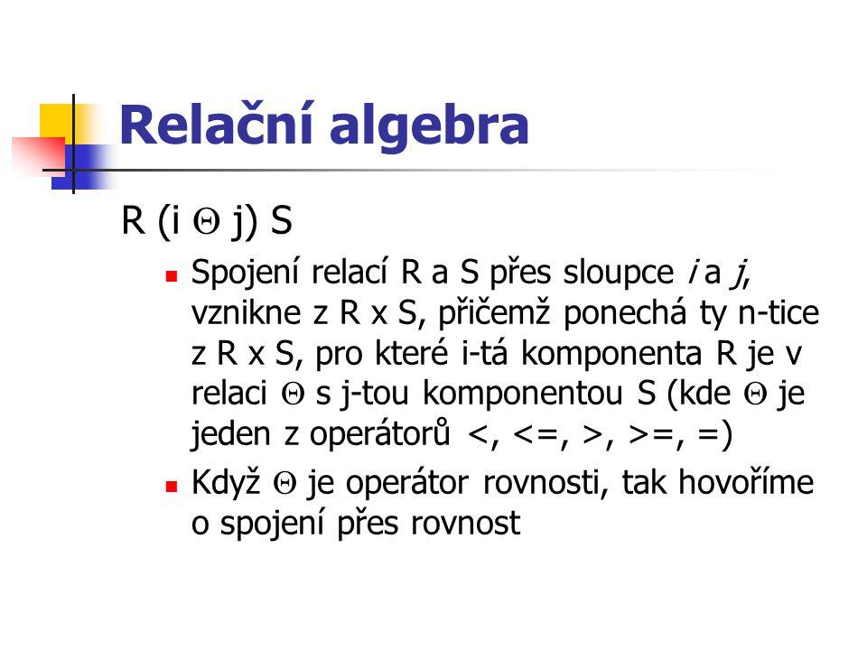 Relační algebra R (i  j) S
