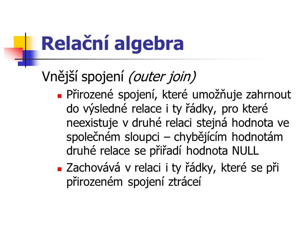 Relační algebra Vnější spojení (outer join)
