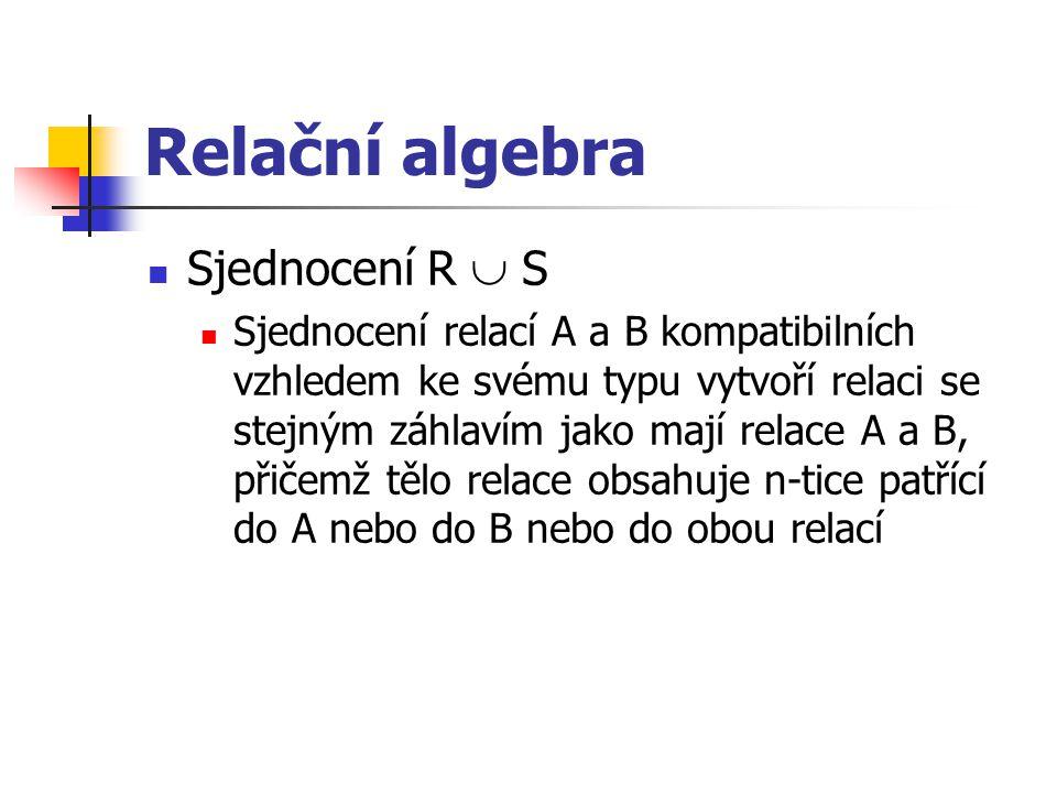 Relační algebra Sjednocení R  S