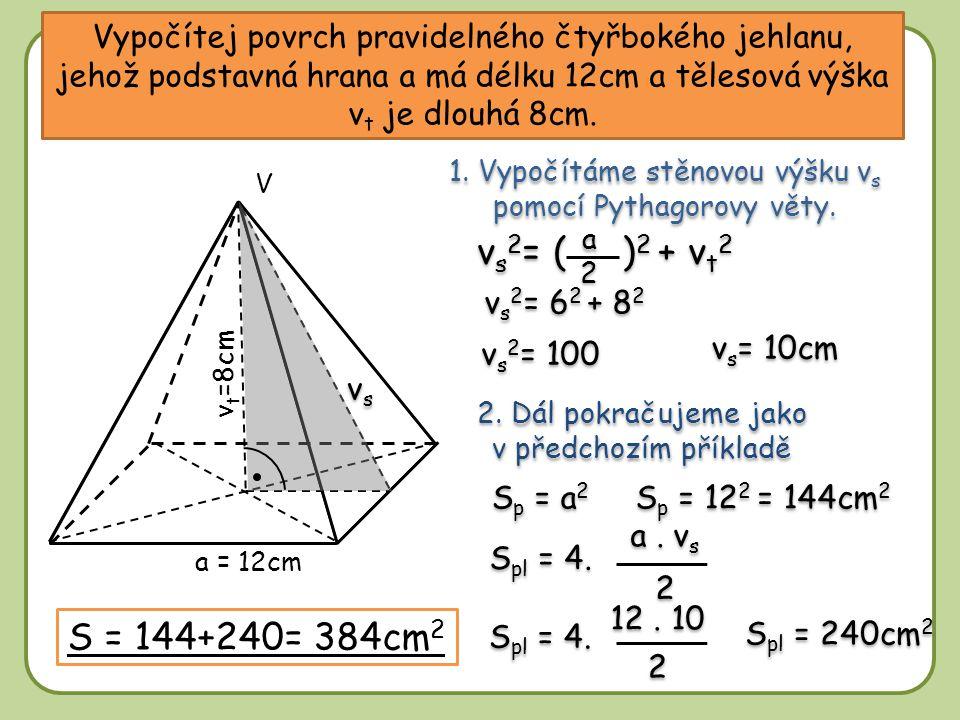 1. Vypočítáme stěnovou výšku vs pomocí Pythagorovy věty.