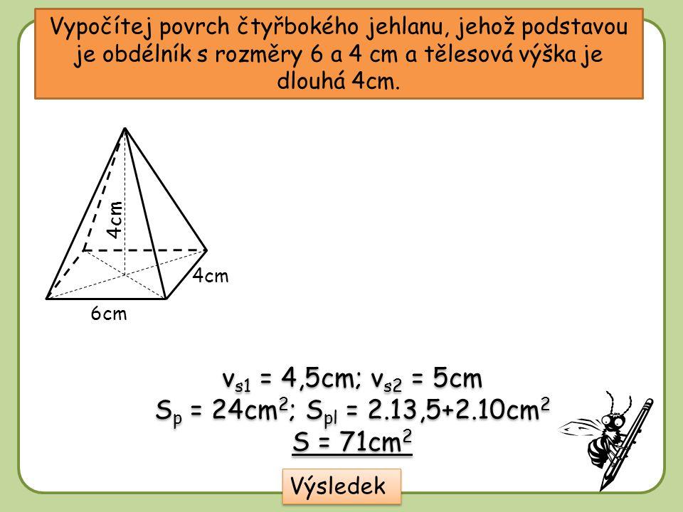 vs1 = 4,5cm; vs2 = 5cm Sp = 24cm2; Spl = 2.13,5+2.10cm2 S = 71cm2