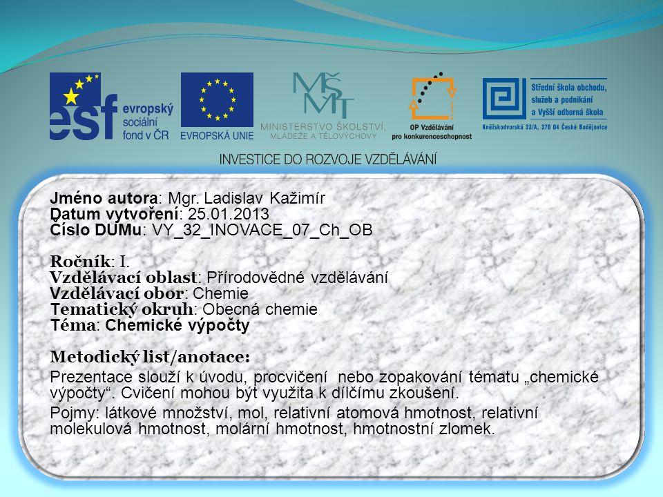 Jméno autora: Mgr. Ladislav Kažimír Datum vytvoření: 25.01.2013