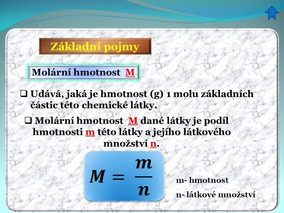 𝑴= 𝒎 𝒏 Základní pojmy Molární hmotnost M
