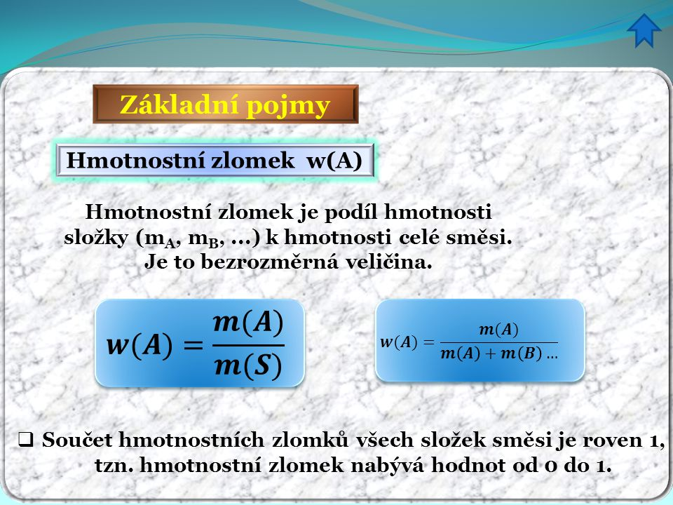 Hmotnostní zlomek w(A) Je to bezrozměrná veličina.