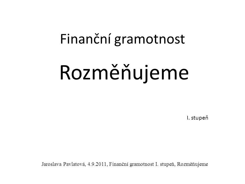 Rozměňujeme Finanční gramotnost I. stupeň