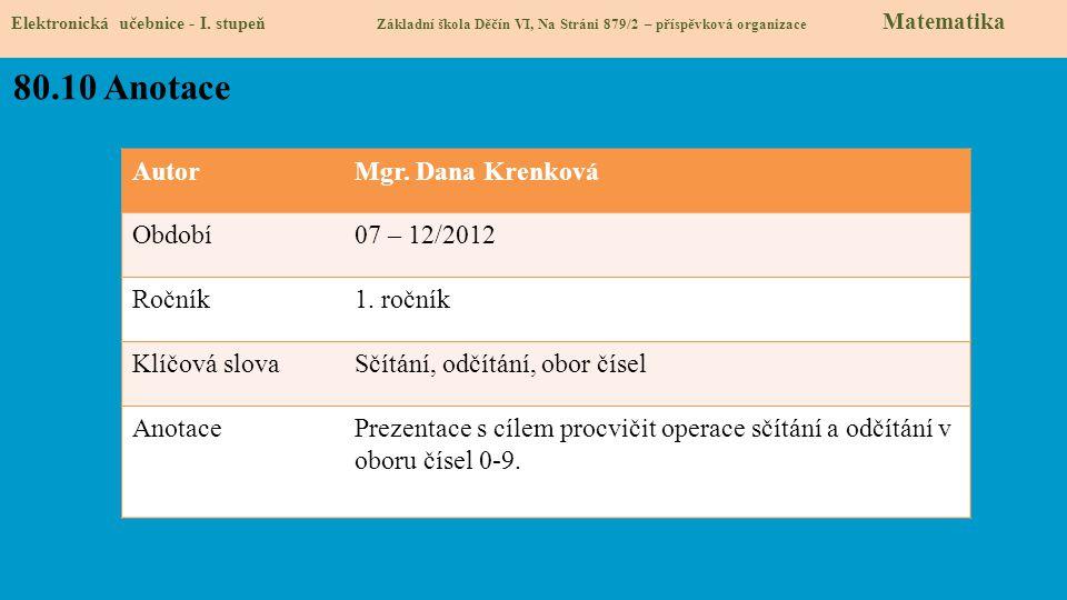 80.10 Anotace Autor Mgr. Dana Krenková Období 07 – 12/2012 Ročník