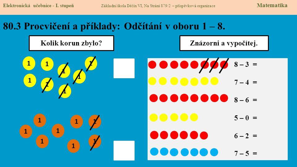 80.3 Procvičení a příklady: Odčítání v oboru 1 – 8.