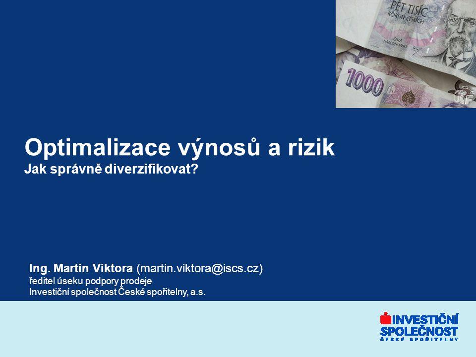 Optimalizace výnosů a rizik Jak správně diverzifikovat