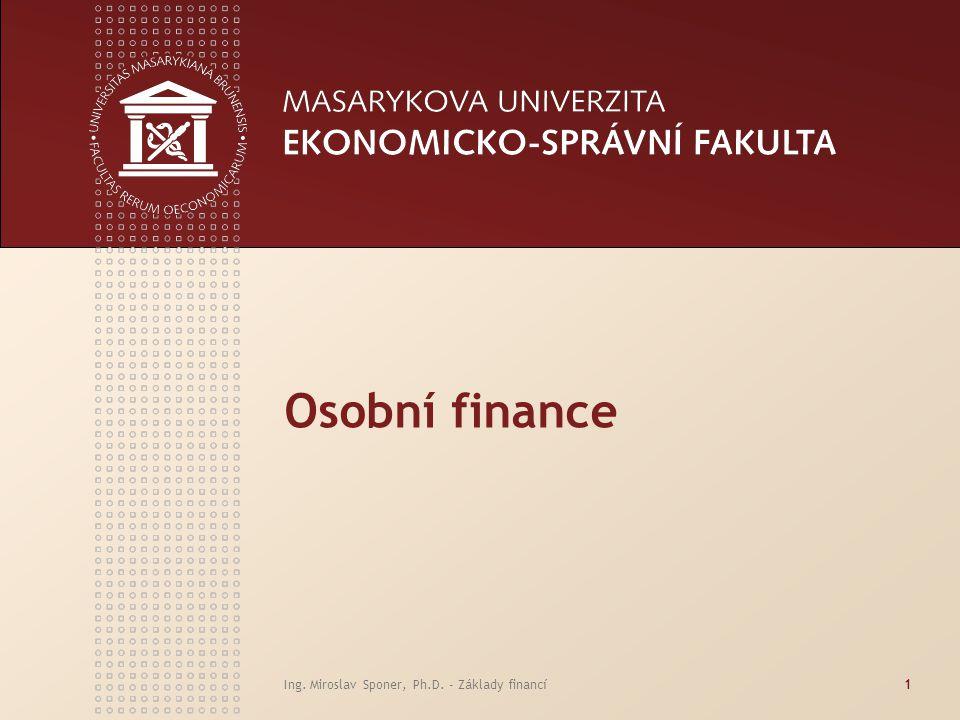 Osobní finance Ing. Miroslav Sponer, Ph.D. - Základy financí