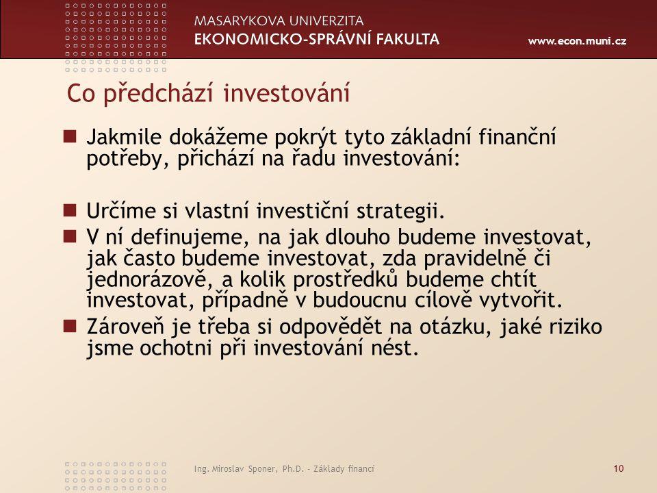 Co předchází investování